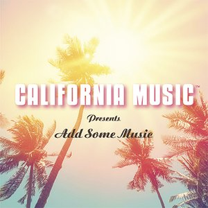 California Music | Add Some Music To Your Day