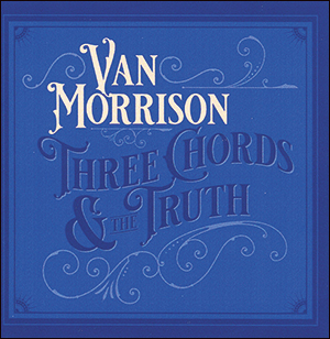 Van Morrison | Three Chords And The Truth (Expanded Edition)