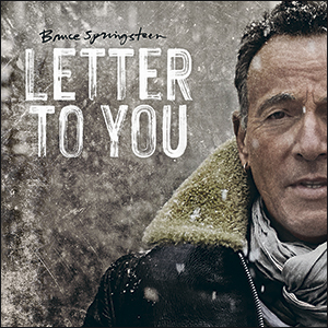 Bruce Springsteen and the E Street Band | Letter To You