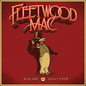 Fleetwood Mac | 50 Years - Don't Stop