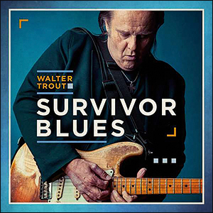 Walter Trout | Survivor Blues