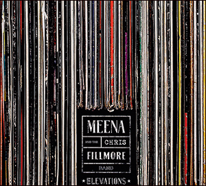 Meena And The Chris Fillmore Band | Elevations