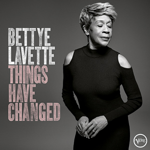 Bettye LaVette | THINGS HAVE CHANGED