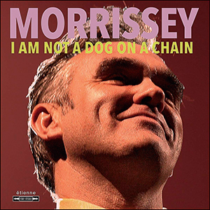Morrissey | I Am Not A Dog On A Chain BMG