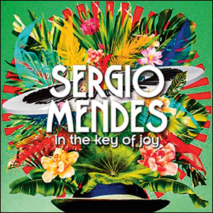 Sergio Mendes | In The Key Of Joy