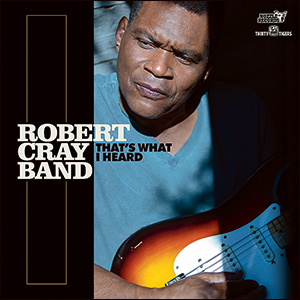 Robert CrayThat's What I Heard