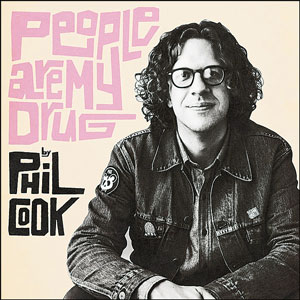 Phil Cook | People Are My Drug