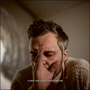 The Tallest Man On Earth | I Love You. It's a Fever Dream