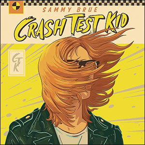 Sammy Brue | Crash Test Kid