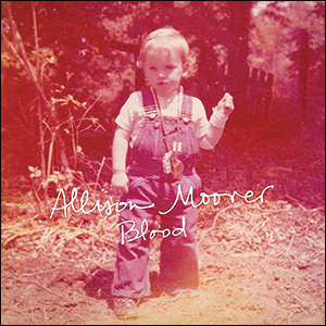 Allison Moorer | Blood