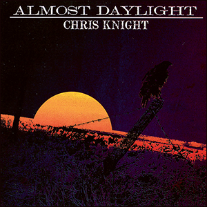 Chris Knight | Almost Daylight