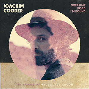 Joachim Cooder | Over That Road I'm Bound